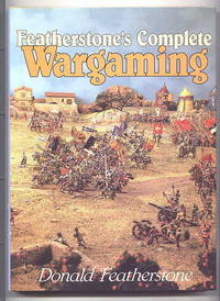 FEATHERSTONE'S COMPLETE WARGAMING.