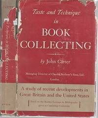 TASTE AND TECHNIQUE IN BOOK-COLLECTING:  A study of recent developments in Great Britain and the...