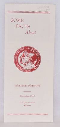 Some facts about the George Washington Carver Foundation by [Tuskegee Institute] - 1947 - from Bolerium Books Inc., ABAA/ILAB and Biblio.com