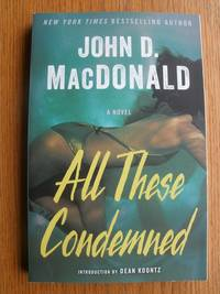 All These Condemned by  John D MacDonald - Paperback - First thus - 2014 - from Scene of the Crime Books, IOBA (SKU: biblio14732)