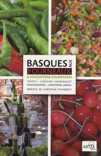 Basques aux Fourneaux by  Etchebest Christian  Lebrun Christophe - Paperback - 2009 - from philippe arnaiz and Biblio.com
