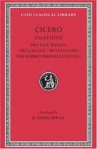 Cicero: Orations (Pro Lege Manilia. Pro Caecina. Pro Cluentio. Pro Rabirio. Perduellionis Reo. (Loeb Classical Library No. 198) by Cicero - Hardcover - 2008-04-07 - from Books Express (SKU: 0674992180q)