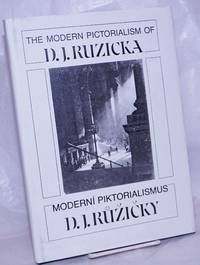 image of The Modern Pictorialism of D.J. Ruzicka / Moderní Piktorialismus D.J. Ruxicky