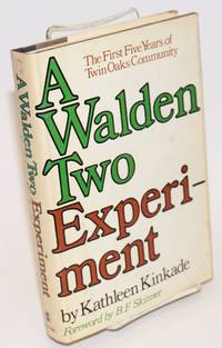 image of A Walden Two experiment; the first five years of Twin Oaks Community. Foreword by B.F. Skinner