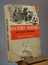 Minutemen and Mariners: True Tales of New England