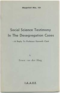 Social Science Testimony in the Desegregation Cases - A Reply to Professor Kenneth Clark