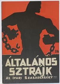image of Általános Sztrájk; az Ipari Szabadságért
