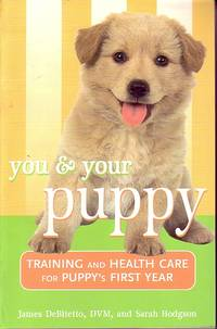 image of You And Your Puppy Training and Health Car for Puppy's First Year