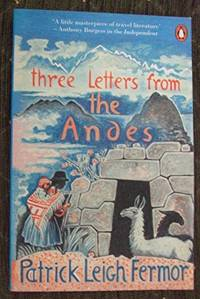 Three Letters from the Andes by  Patrick Leigh Fermor - Paperback - from World of Books Ltd (SKU: GOR002687660)