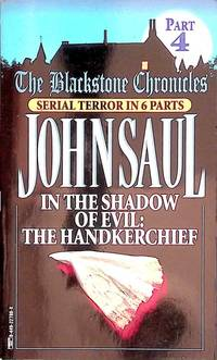 In the Shadow of Evil: The Handkerchief Blackstone Chronicles