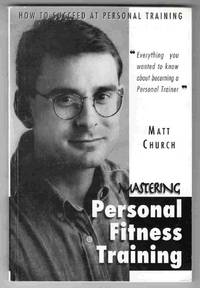 Mastering Personal Fitness Training How to Succeed At Personal Training