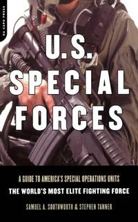 U.s. Special Forces: A Guide to America's Special Operations Units - the World's Most...