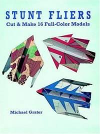 Stunt Fliers : Cut and Make 16 Full Color Models