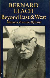 Beyond East and West : Memoirs  Portraits and Essays