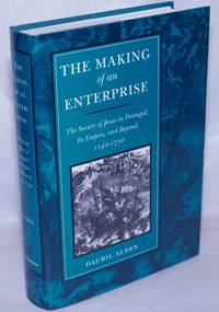 The Making of an Enterprise: The Society of Jesus in Portugal, Its Empire, and Beyond, 1540-1750