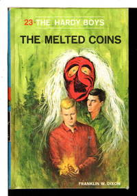 THE MELTED COINS. The Hardy Boys Series 23. by  Franklin W Dixon - Hardcover - (c 1970) - from Bookfever.com, IOBA and Biblio.com