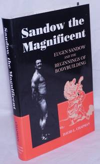 image of Sandow the Magnificent: Eugen Sandow and the beginnings of bodybuilding
