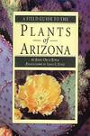 Field Guide To the Plants Of Arizona