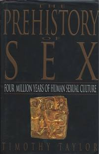 The Prehistory of Sex: Four Million Years of Human Sexual Culture