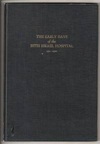 THE EARLY DAYS OF BETH ISRAEL HOSPITAL, 1911-1920.