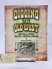 Digging the Old West: How Dams and Ditches Sculpted an American Landscape