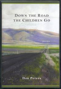 Down the Road the Children Go. Poems