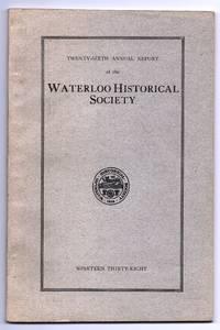 Twenty-sixth Annual Report of the Waterloo Historical Society, 1938