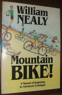 image of Mountain Bike! : a Manual of Beginning to Advanced Technique