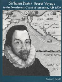 image of Sir Francis Drake's Secret Voyage to the Northwest Coast of America, AD 1579
