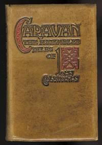CARAVAN:  THE ASSEMBLED TALES OF JOHN GALSWORTHY.