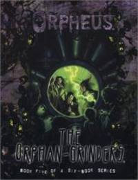 Orpheus The Orphan-Grinders