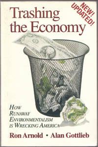 image of Trashing the Economy: How Runaway Environmentalism is Wrecking America