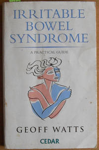 Irritable Bowel Syndrome: A Practical Guide