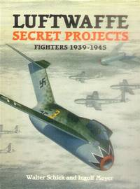 image of Luftwaffe Secret Projects: Fighters 1939-1945