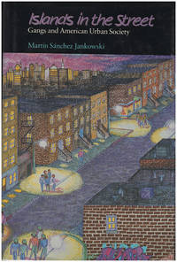 Islands in the Street: Gangs and American Urban Society