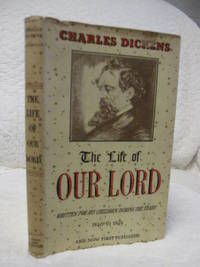 The life of our Lord written for His Children during the years 1846 to 1849