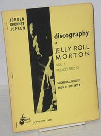 image of Discography of Jelly Roll Morton vol. 1, period 1922-29, biographical notes by Knud H. Ditlevsen