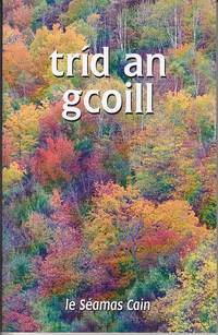 Trid an gCoill  [Through the Woods]  SIGNED, 1st Edition