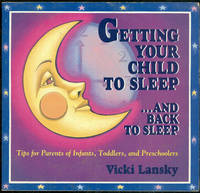 GETTING YOUR CHILD TO SLEEP AND BACK TO SLEEP Tips for Parents of Infants,  Toddlers, and Preschoolers