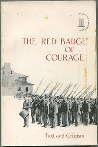 Stephen Crane's The Red Badge of Courage: Text and Criticism by  William E. Morris (Stephen Crane)  Robert F. McDonnell - Paperback - First Edition - 1960 - from Between the Covers- Rare Books, Inc. ABAA and Biblio.co.uk