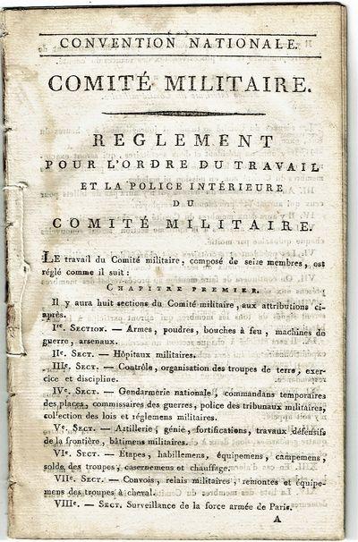 CONVENTION NATIONALE. COMITÉ MILITAIRE. REGLEMENT POUR L'ORDRE DU TRAVAIL ET LA POLICE INTÉRIEURE ...