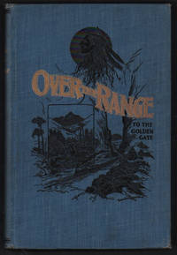 image of Over the Range to the Golden Gate: A Complete Tourist's Guide to Colorado, New Mexico, Utah, Nevada, California, Oregon, Puget Sound and the Great North-West