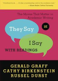 image of They Say/I Say: The Moves That Matter in Academic Writing with Readings