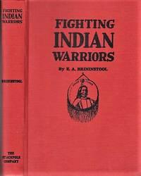 FIGHTING INDIAN WARRIORS:  True Tales of the Wild Frontiers