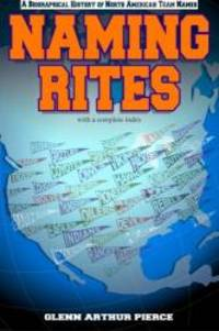 Naming Rites: A Biographical History of North American Team Names
