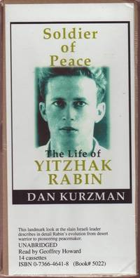 image of Soldier of Peace: The Life of Yitzhak Rabin. Unabridged 14 cassettes read by Geoffrey Howard [pseud. Ralph Cosham].
