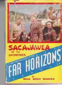 """Sacajawea of the Shoshones """"Far Horizons"""""""