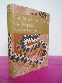 New Naturalist No.  20 THE BRITISH AMPHIBIANS AND REPTILES