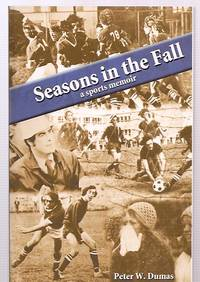 SEASONS IN THE FALL: A SPORTS MEMOIR