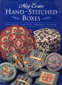 Hand-Stitched Boxes: Plastic Canvas, Cross Stich, Embroidery, Patchwork